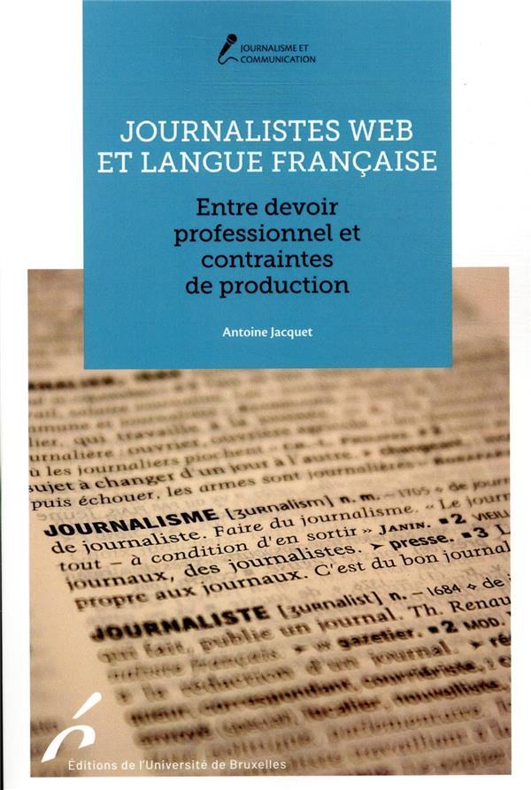 Journalistes web et langue française ; entre devoir professionnel et contraintes de production