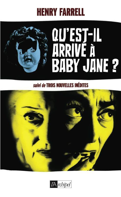 qu'est-il arrivé à Baby Jane ? ; trois nouvelles indédites