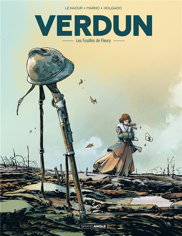 Verdun t.3 ; les fusillés de Fleury