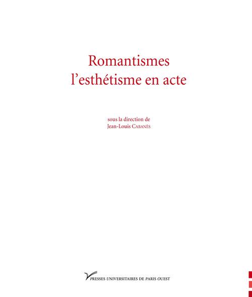 Romantismes, l'esthétique en acte