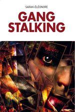 Gang Stalking (version anglaise)  - Sarah-Eléonore