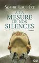 À la mesure de nos silences  - Sophie Loubière