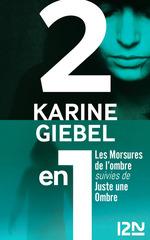 Vente EBooks : Les Morsures de l'ombre suivies de Juste une ombre  - Karine Giébel