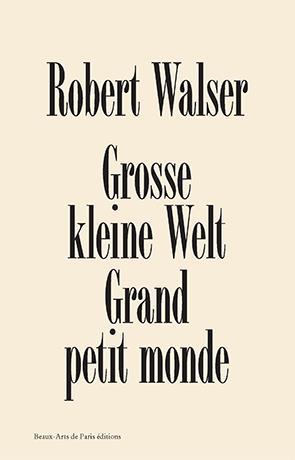 Robert Walser grosse kleine welt ; grand petit monde