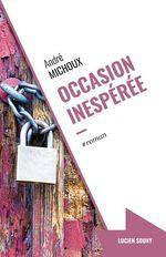 Occasion inespérée  - André Michoux