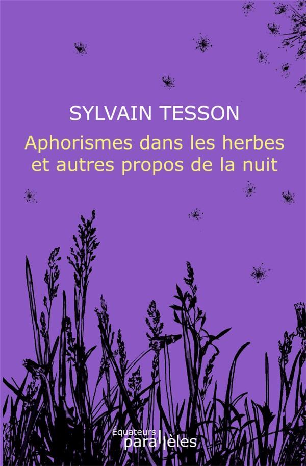 Les P'tites Poules ; aphorismes dans les herbes et autres propos de la nuit