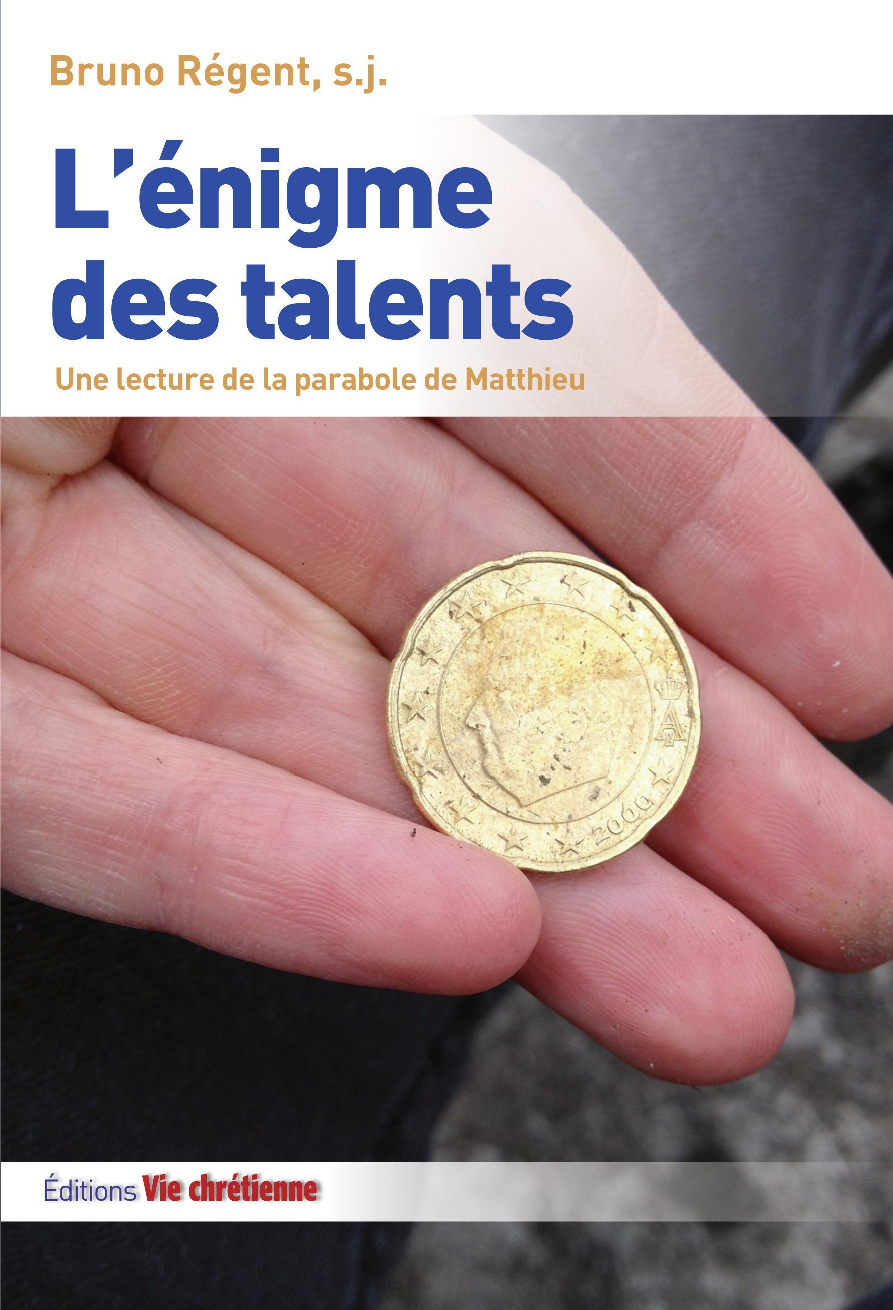 L'énigme des talents ; une lecture de la parabole de Matthieu