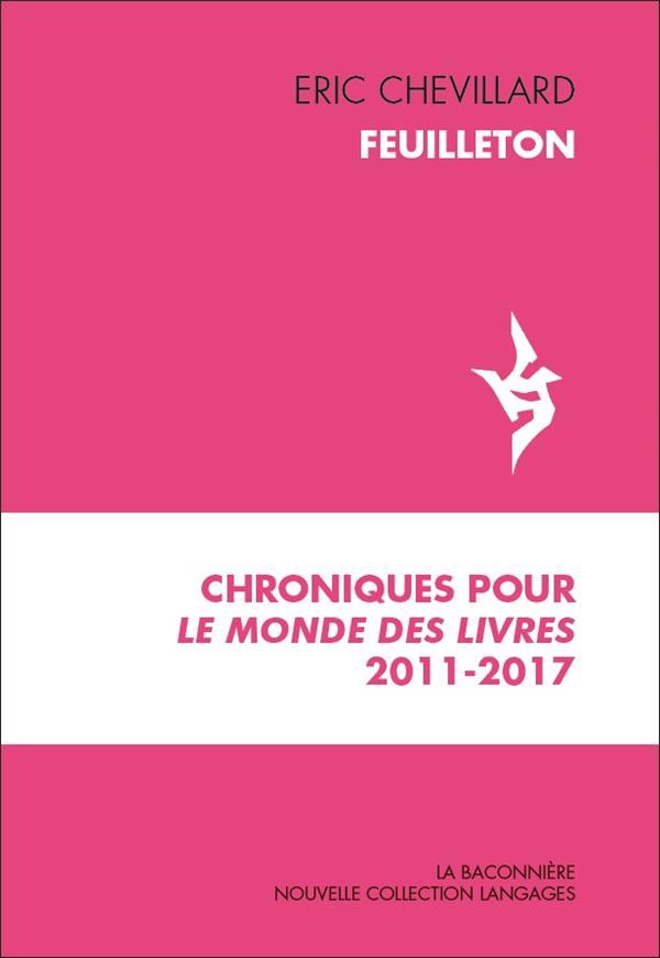 Feuilleton ; chroniques pour Le Monde des Livres 2011-2017