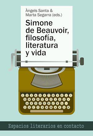 Simone de Beauvoir, filosofía, literatura y vida