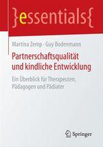 Partnerschaftsqualität und kindliche Entwicklung  - Martina Zemp - Guy Bodenmann