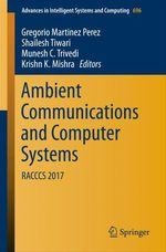 Ambient Communications and Computer Systems  - Krishn K. Mishra - Shailesh Tiwari - Munesh C. Trivedi - Gregorio Martinez Perez