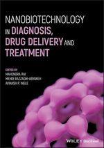 Nanobiotechnology in Diagnosis, Drug Delivery and Treatment  - Avinash P. Ingle - Mahendra Rai - Mehdi Razzaghi-Abyaneh