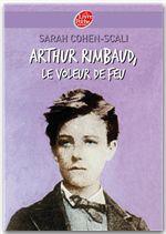 Vente Livre Numérique : Arthur Rimbaud, le voleur de feu  - Sarah Cohen-Scali