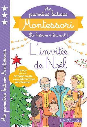 Mes premières lectures Montessori ; l'invitée de Noël