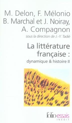 La Litterature Francaise ; Dynamique Et Histoire T.2
