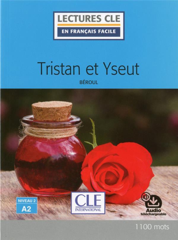 Tristan et Iseult ; niveau 2 ; A2 (édition 2017)