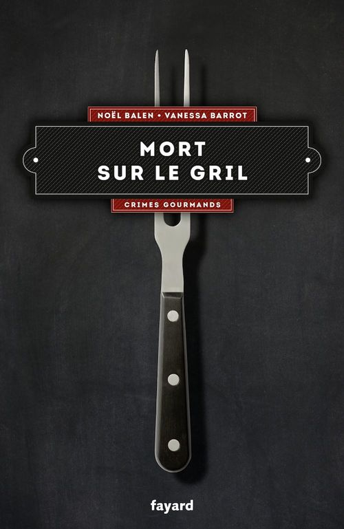 Crimes gourmands T.6 ; mort sur le gril