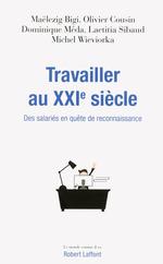 Vente EBooks : Travailler au XXIe siècle  - Dominique Méda - Michel Wieviorka - Laetitia Sibaud - Olivier Cousin - Maëlezig BIGI