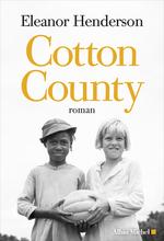 Vente Livre Numérique : Cotton County  - Eleanor Henderson