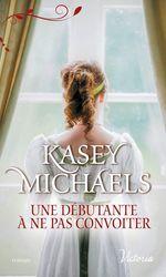 Vente EBooks : La petite saison t.2 ; une débutante à ne pas convoiter  - Kasey Michaels