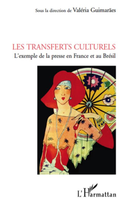 Les transferts culturels ; l'exemple de la presse en France et au Brésil