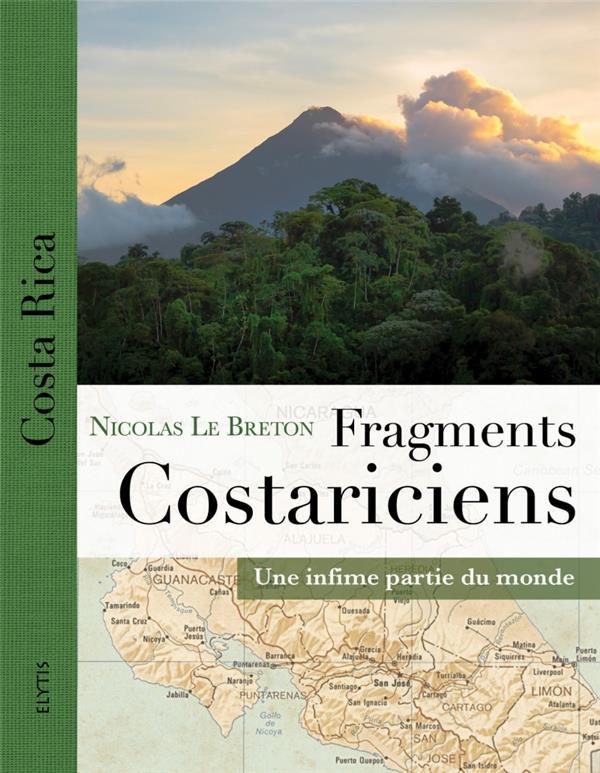 Fragments costariciens ; une infime partie du monde