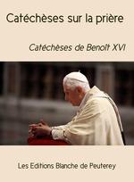 Vente Livre Numérique : Catéchèses sur la prière  - Benoît XVI