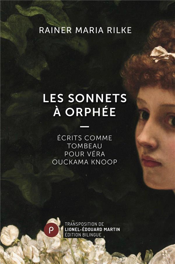 Les sonnets à Orphée ; écrits comme tombeau pour Véra Ouckama Knoop