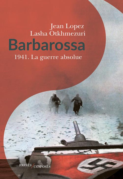 Barbarossa ; 1941, la guerre absolue