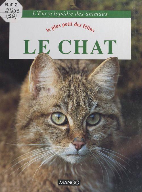 Le chat : le plus petit des félins  - Jacques Cuisin