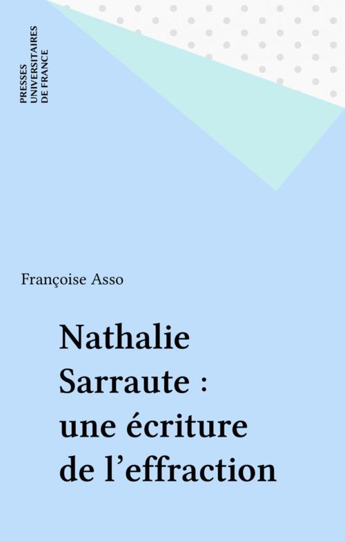 Nathalie Sarraute : une écriture de l'effraction