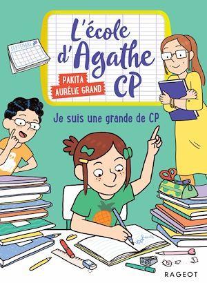l'école d'Agathe - CP ; je suis une grande de CP
