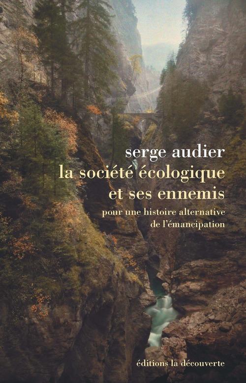 La société écologique et ses ennemis ; pour une histoire alternative de l'émancipation