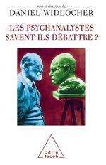Vente EBooks : Les psychanalystes savent-ils débattre ?  - Daniel WIDLOCHER