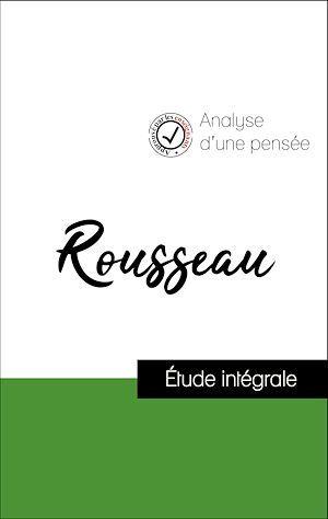 Analyse d'une pensée : Rousseau (résumé et fiche de lecture plébiscités par les enseignants sur fichedelecture.fr)