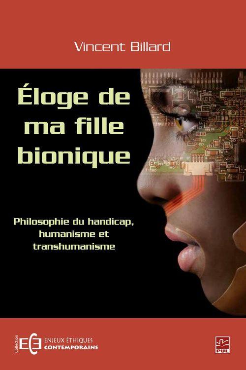 Éloge de ma fille bionique - Philosophie du handicap humanisme et transhumanisme