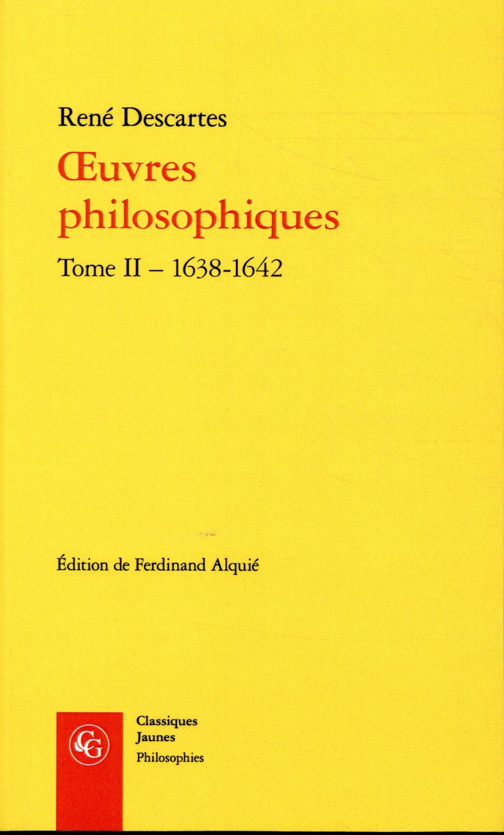 PHILOSOPHIES - T03 - OEUVRES PHILOSOPHIQUES - TOME II - 1638-1642 - TOME II 1638-1642