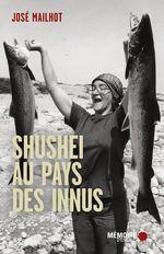 Vente EBooks : Shushei au pays des Innus  - José Mailhot