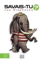 Vente Livre Numérique : SAVAIS-TU ? T.57 ; les éléphants  - Alain M. Bergeron - Sampar - Michel Quintin