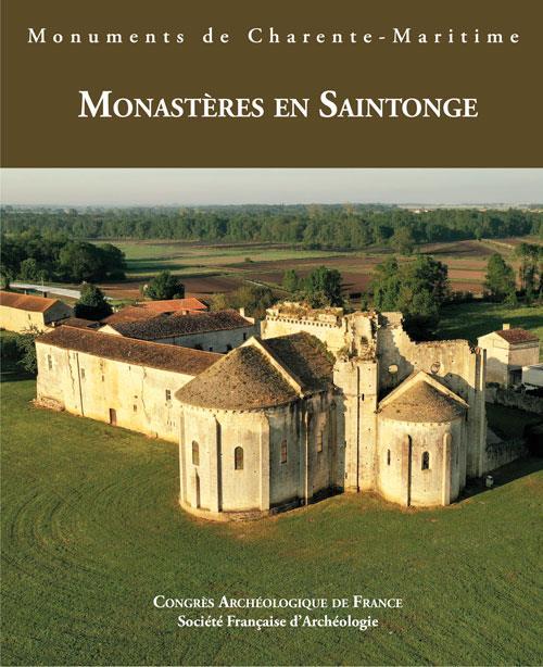 Congrès archéologique de France, monuments de Charente-Maritime ; monastères en Saintonge