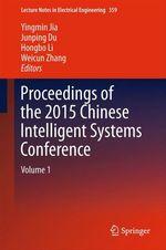 Proceedings of the 2015 Chinese Intelligent Systems Conference  - Hongbo Li - Yingmin Jia - Weicun Zhang - Junping Du