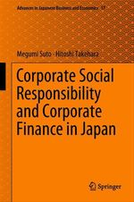 Corporate Social Responsibility and Corporate Finance in Japan  - Megumi Suto - Hitoshi Takehara