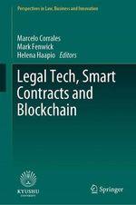 Legal Tech, Smart Contracts and Blockchain  - Mark Fenwick - Marcelo Corrales - Helena Haapio