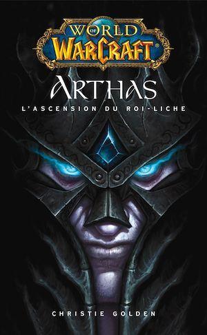 World of Warcraft - Arthas l'ascension du roi-Liche