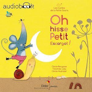 Oh hisse, Petit Escargot !