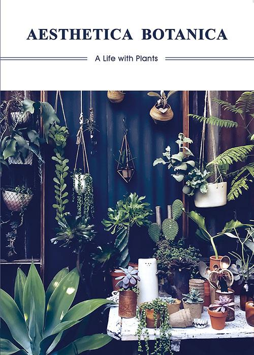 Aesthetica botanica ; a life with plants