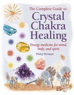Crystal Chakra Healing  - Permutt Philip