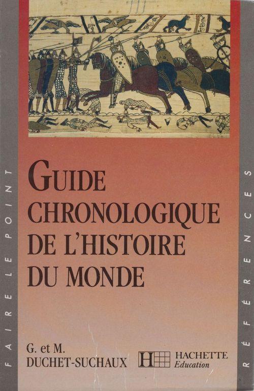 Guide chronologique de l'histoire du monde  - Gaston Duchet-Suchaux  - Monique Duchet-Suchaux