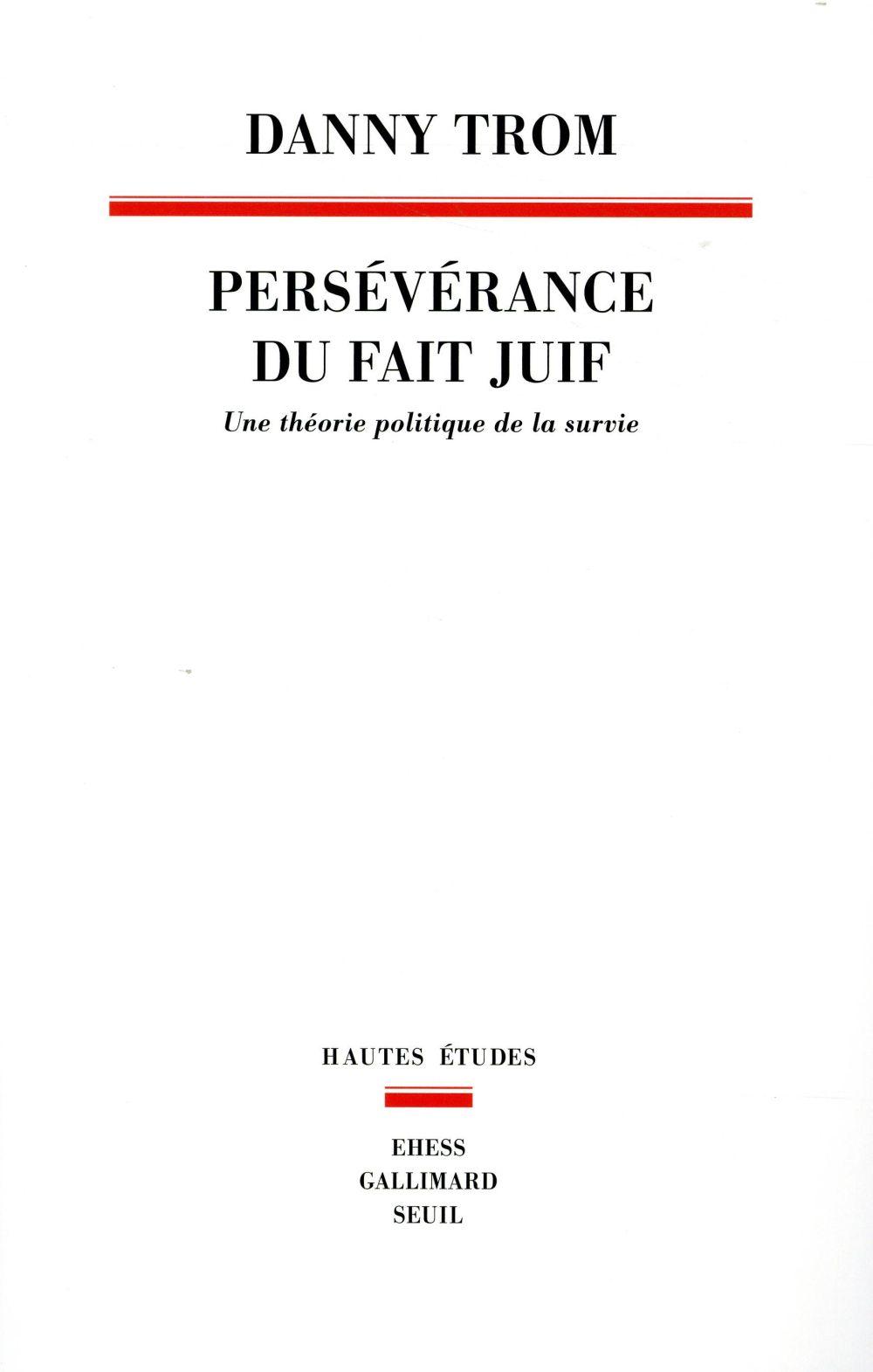 Persévérance du fait juif ; une théorie politique de la survie