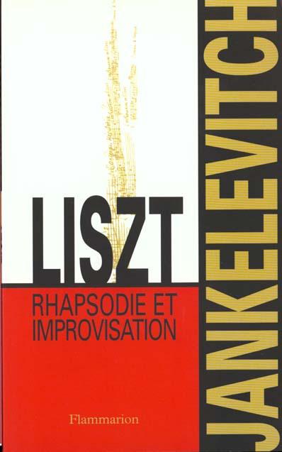 Liszt, rapsodie et improvisation